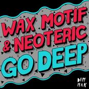 Wax Motif: Go Deep