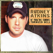 Rodney Atkins: If You're Going Through Hell