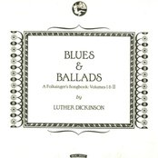 Luther Dickinson - Blues & Ballads (A Folksinger