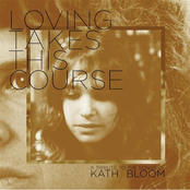 Bill Callahan: Loving Takes This Course - A Tribute to the Songs of Kath Bloom