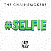 The Chainsmokers: #SELFIE