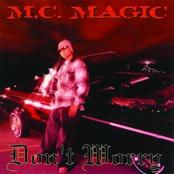 MC Magic: DON'T WORRY