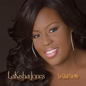 LaKisha Jones: So Glad I'm Me