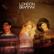 London Grammar: If You Wait