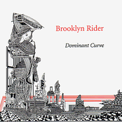 Brooklyn Rider: Dominant Curve