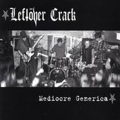 Leftover Crack: Mediocre Generica