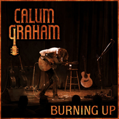 Calum Graham: Burning Up