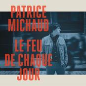Patrice Michaud: Le feu de chaque jour