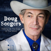 Doug Seegers: Walking On The Edge Of The World
