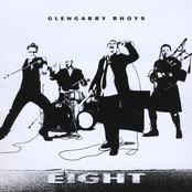 Glengarry Bhoys: Eight