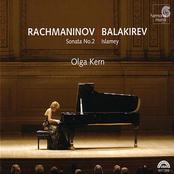 Olga Kern: Rachmaninov: Sonata No.2; Balakirev: Islamey