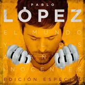 Pablo Lopez: El Mundo Y Los Amantes Inocentes (Edición Especial)