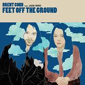 Brent Cobb: Feet Off The Ground (feat. Jade Bird)