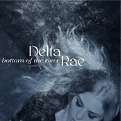 Delta Rae: Bottom of the River