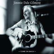 Jimmie Dale Gilmore: Come On Back