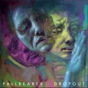 Pallbearer: Dropout