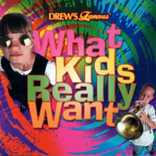 Drew's Famous - What Kids Really Want cover art
