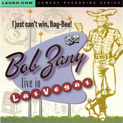 Bob Zany: Live in Vegas: I Just Can't Win Bay Bee