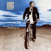 Eros Ramazotti: Dove c'è musica