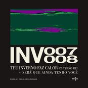 INV007: TEU INVERNO FAZ CALOR (feat. Terno Rei)