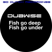 Dubwise: Fish Go Deep / Fish Go Under