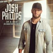 Josh Phillips: In A Bar Somewhere