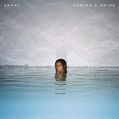 Amaal: Coming & Going