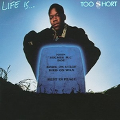 Too Short: Life Is ... Too Short