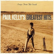 Songs From the South: Paul Kelly's Greatest Hits