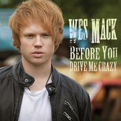 Wes Mack: Before You Drive Me Crazy
