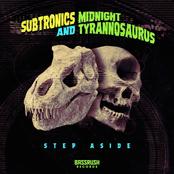 Subtronics: Step Aside