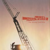 Julia Wolfe: The String Quartets