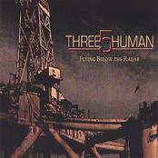 Three5Human: Flying Below The Radar