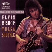 Elvin Bishop: The Best Of Elvin Bishop:  Tulsa Shuffle