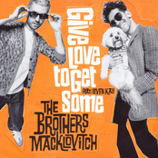 The Brothers Macklovitch: Give Love to Get Some (feat. Leven Kali)