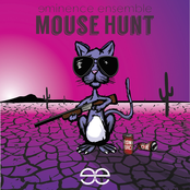 Eminence Ensemble: Mouse Hunt