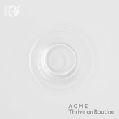 American Contemporary Music Ensemble: Thrive on Routine