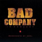 Bad Company: In Concert: Merchants Of Cool