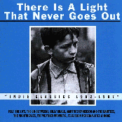 There Is A Light That Never Goes Out: Indie Classics 1982-1987