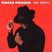 Maceo Parker: Mo' Roots