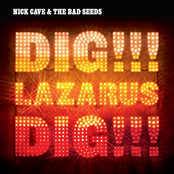 Nick Cave And The Bad Seeds: Dig, Lazarus, Dig!!!