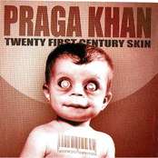 Praga Khan: Twenty-First Century Skin