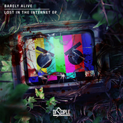 Barely Alive: Lost in the Internet EP