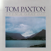 Tom Paxton: Even A Gray Day