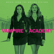 Vampire Academy (Music From The Motion Picture)