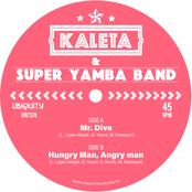 Kaleta & Super Yamba Band: Mr. Diva / Hungry Man, Angry Man