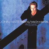 John Waite: The Complete John Waite, Volume One: Falling Backwards