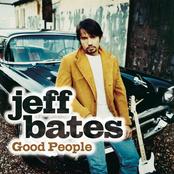 Jeff Bates: Good People