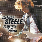 Jeffrey Steele: Somethin' in the Water