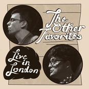 The Other Favorites: Live in London